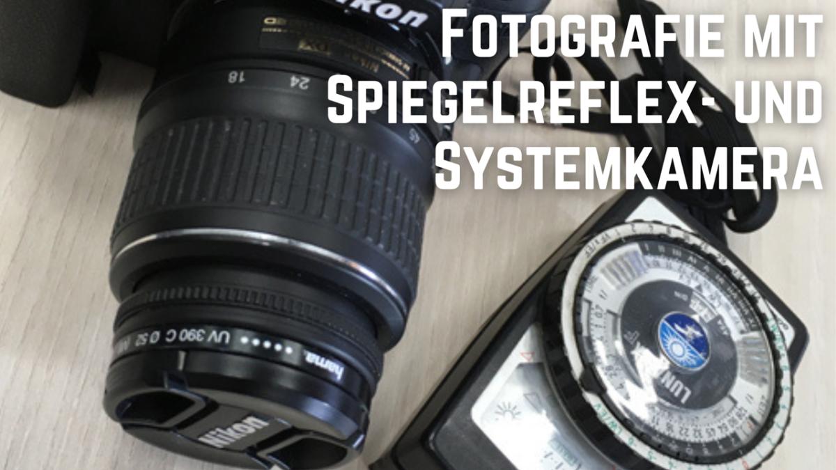 Online-Training Fotografie mit Spiegelreflex- und Systemkamera