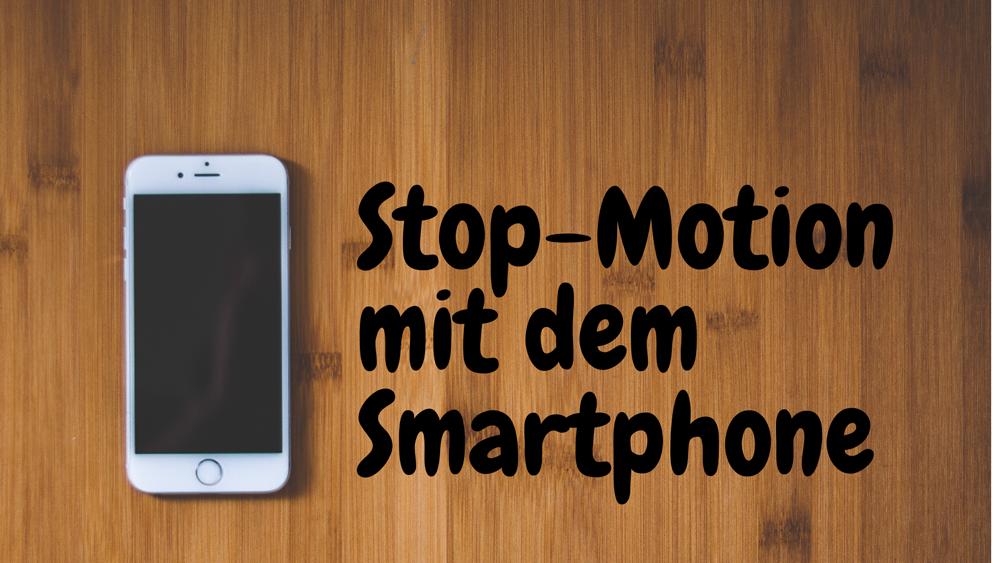 Online-Training StopMotion mit dem Smartphone