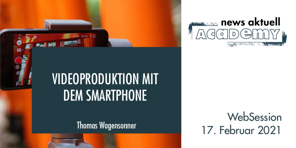 """news aktuell academy Websession """"Videoproduktion mit dem Smartphone"""""""
