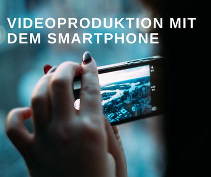 Videoproduktion mit dem Smartphone in Berlin (ausgebucht!)