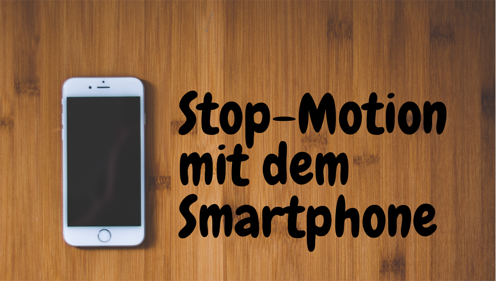 StopMotion mit dem Smartphone in Berlin
