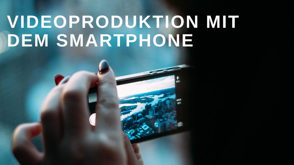 Videoproduktion mit dem Smartphone in Frankfurt